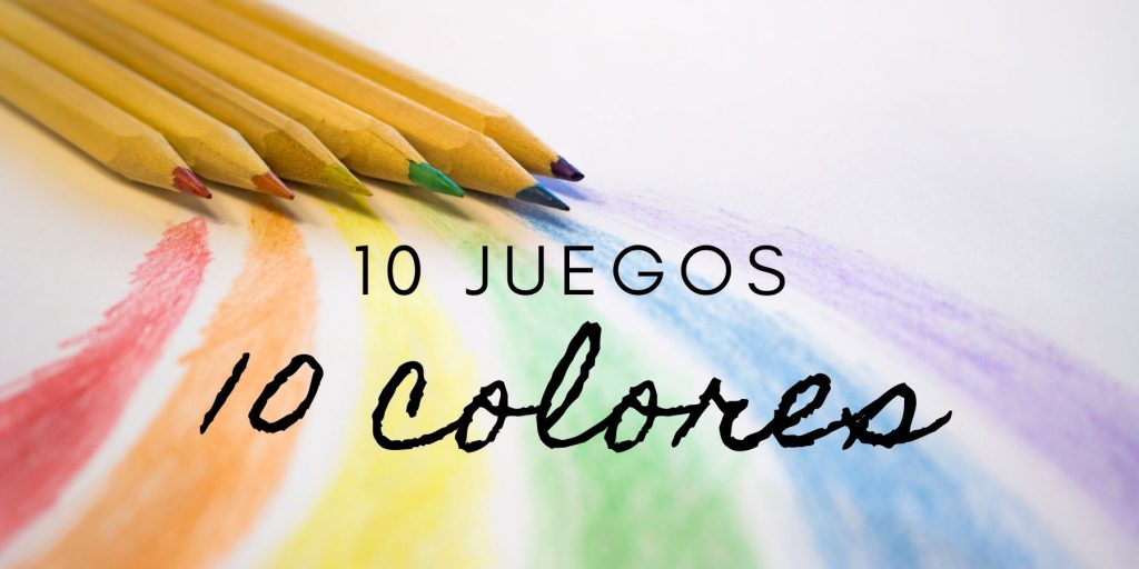 10 JUEGOS CON 10 COLORES
